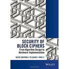 Security of Block Ciphers: From Algorithm Design to Hardware Implementation by Yang Li, Yu Sasaki, Kazuo Sakiyama (Hardback, 2015)