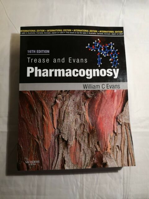 Trease and Evans' Pharmacognosy by Evans  New International Edition 16th Ed