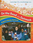 On the Road with Outreach: Mobile Library Services by Libraries Unlimited (Paperback / softback, 2009)