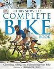 The Complete Bike Book: Choosing, Riding, and Maintaining Your Bike by Chris Sidwells (Paperback, 2005)