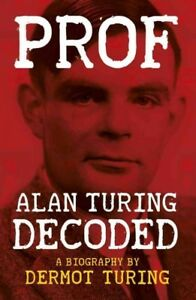 Prof-Alan-Turing-Decoded-Paperback-by-Turing-Dermot-Like-New-Used-Free