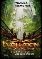 Evolution. Die Stadt der Überlebenden von Thiemeyer, Thomas