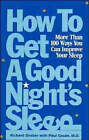 How to Get a Good Night's Sleep: More Than 100 Ways You Can Improve Your Sleep by Richard Graber (Paperback, 1995)