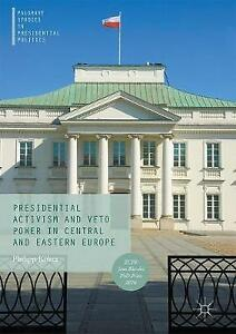 Presidential-Activism-and-Veto-Power-in-Central-and-Eastern-Europe-Palgrave-Stu