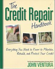 The Credit Repair Handbook: Everything You Need to Know to Maintain, Rebuild, an
