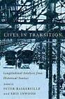 Lives in Transition: Longitudinal Analysis from Historical Sources by Kristiaan Inwood, Peter A. Baskerville (Hardback, 2015)