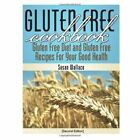 Gluten Free Cookbook [Second Edition]: Gluten Free Diet and Gluten Free Recipes for Your Good Health by Emeritus Professor of Education Susan Wallace (Paperback / softback, 2012)