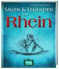 Sagen und Legenden vom Rhein von Christiane Flock (2012, Gebundene Ausgabe)