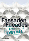 Best of Detail: Fassaden/Facades: Architectural Highlights from Detail on the Topic 'Facades' by Edition Detail (Paperback, 2015)