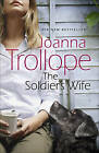 The Soldier's Wife by Joanna Trollope (Hardback, 2012)