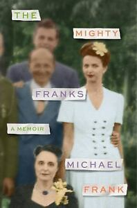 The-Mighty-Franks-A-Memoir-by-Michael-Frank-2017-Hardcover-Irving-Ravetch
