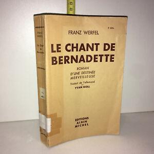 Franz-Werfel-LE-CHANT-DE-BERNADETTE-ed-Albin-Michel-1946-ZZ-5075