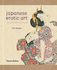 Japanese Erotic Art: The Hidden World of Shunga by Ofer Shagan (Paperback, 2013)