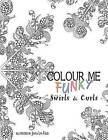Colour Me Funky - Swirls & Curls by Jenna Lyn Field (Paperback / softback, 2015)