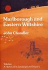 Marlborough and Eastern Wiltshire by John H. Chandler (Hardback, 2001)