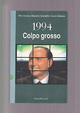 1994 COLPO GROSSO corrias gramellini maltese BERLUSCONI