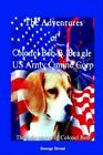 The Adventures of Colonel Bob B. Beagle US Army Canine Corp 9781414078328
