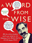 A Word from the Wise: All the Witty Wisdom You'll Ever Need in One Lifetime from Those Who've Already Been There by Rosemarie Jarski (Paperback, 2006)