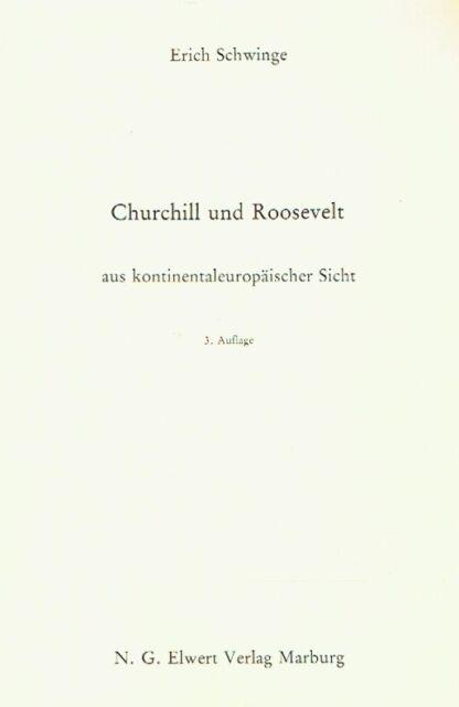 Schwinge, Erich.: Churchill und Roosevelt aus kontinentaleuropäischer Sicht.