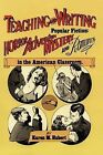 Teaching and Writing Popular Fiction: Horror, Adventure, Mystery and Romance in the American Classroom by Karen M Hubert (Paperback / softback, 2000)