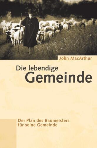 1 von 1 - Die lebendige Gemeinde: Der Plan des Baumeisters für seine Gemeinde von MacArthu