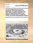 An ACT for Selling Divers Lands and Tenements, and Shares of Lands and Tenements, in London, Middlesex, and Surry, of Ralph Earl of Verney in the Kingdom of Ireland, Mary Countess of Verney, and Dame Henrietta-Maria Clayton by Multiple Contributors (Paperback / softback, 2010)