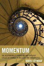 Momentum : The Responsibility Paradigm and Virtuous Cycles of Change in Colle...