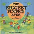 The Biggest Pumpkin Ever by Steven Kroll (Hardback, 1993)