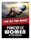 100 of the Most Powerful Women in the World by Alex Trost, Vadim Kravetsky (Paperback / softback, 2013)
