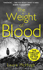 The Weight of Blood: A gripping psychological crime novel about family lies and dark secrets by Laura McHugh (Hardback, 2014)