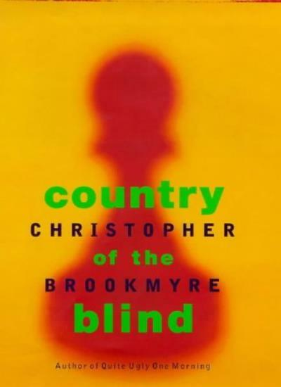 Country Of The Blind By Christopher Brookmyre. 9780316640275