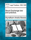 Stock Exchange Law and Practice. by Wyndham Anstis Bewes (Paperback / softback, 2010)