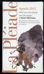 AGENDA PLEIADE 2012. AVEC DES IMAGES D'HENRI MICHAUX.