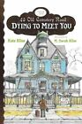 Dying to Meet You by Kate Klise (Paperback, 2010)