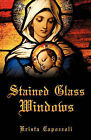 Stained Glass Windows by Krista Capozzoli (Paperback / softback, 2011)