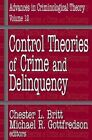Control Theories of Crime and Delinquency by Chester L. Britt, Michael Gottfredson (Hardback, 2003)