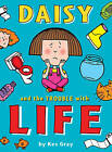 Daisy and the Trouble with Life by Kes Gray (Paperback, 2007)