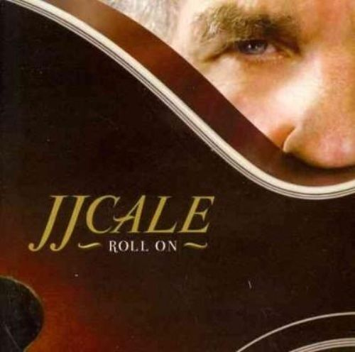 1 of 1 - Roll On by J.J. Cale (CD, Feb-2009, Rounder)
