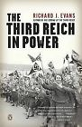 The Third Reich in Power by Professor of European History Richard J Evans (Paperback / softback, 2006)