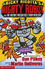 Ricky Ricotta's Mighty Robot Vs the Mutant Mosquitoes from Mercury: Bk. 2 by Dav Pilkey (Paperback, 2001)
