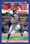 Heads-Up Baseball: Playing the Game One Pitch at a Time by Ken Ravizza, Tom Hanson (Paperback, 1995)