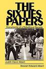 The Sixties Papers: Documents of a Rebellious Decade by Judith Clavir Albert (Paperback, 1984)
