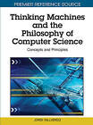 Thinking Machines and the Philosophy of Computer Science: Concepts and Principles by IGI Global (Hardback, 2010)