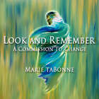 Look and Remember - A Commission to Change by Marie Tabonne (Paperback / softback, 2007)