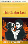 This Golden Land by Louise O'Flaherty (Paperback / softback, 2000)