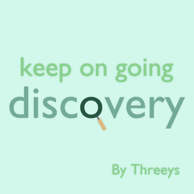 keep on going discovery