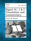 Digest 41, 1 & 2 Translation and Commentary by Francis De Zulueta (Paperback / softback, 2013)