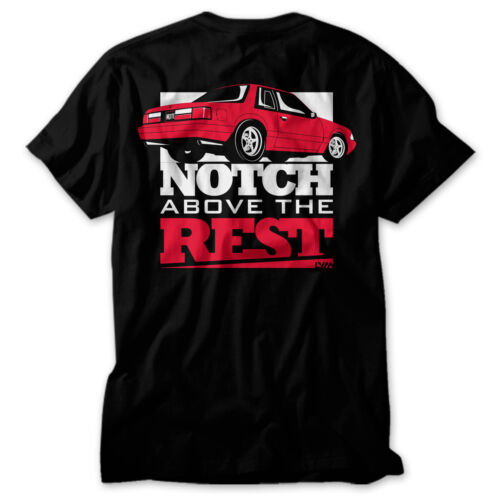 Notch Above the Rest Ford Mustang Fox Body T Shirt