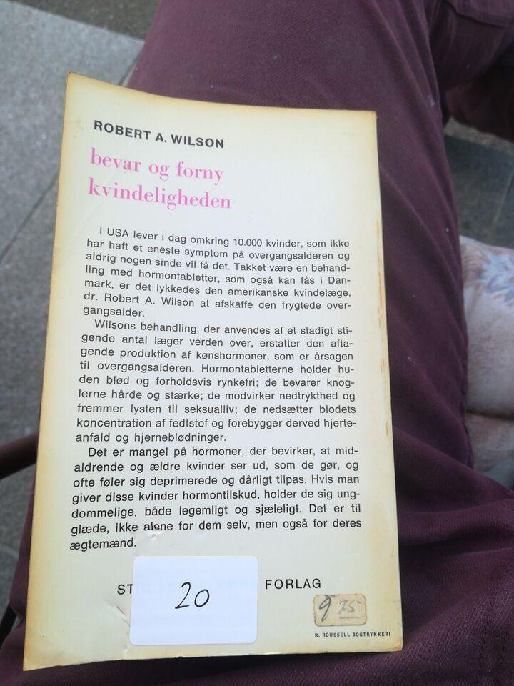 Bevar og forny kvindeligheden, Robert A. Wilson , genre: