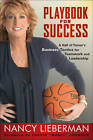 Playbook for Success: A Hall of Famer's Business Tactics for Teamwork and Leadership by Nancy Lieberman (Hardback, 2010)